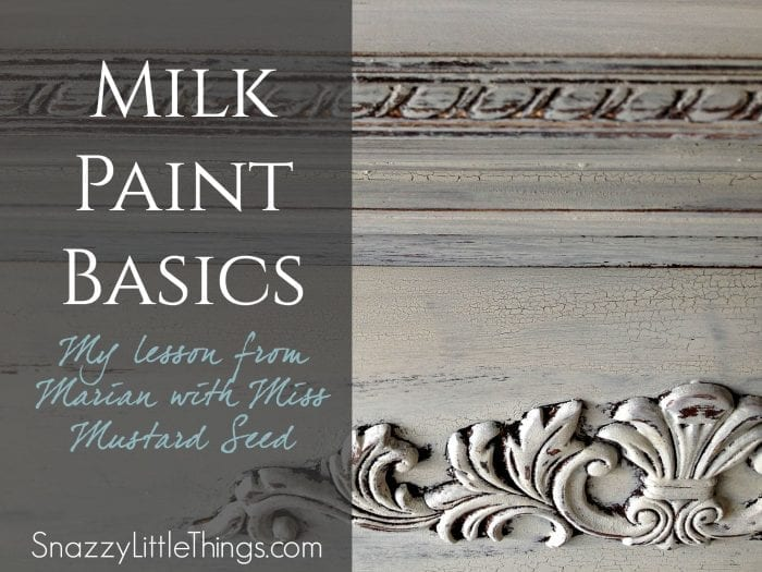 Milk Paint Basics: Everything you need to know to tackle your first MMS Project | By SnazzyLittleThings.com